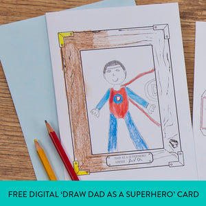 FREE Digital Download 'Draw Dad As A Superhero' Father's Day Card