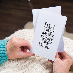 'First My Mother, Forever My Friend' Greetings Card