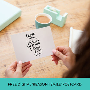 FREE Digital Download 'Thanks For Being The Reason I Smile' Postcard