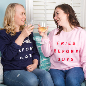 Fries Before Guys Sweatshirt Jumper