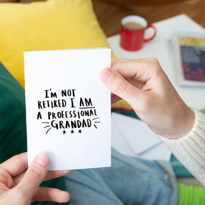 'I'm Not Retired I'm A Professional Grandad' Card