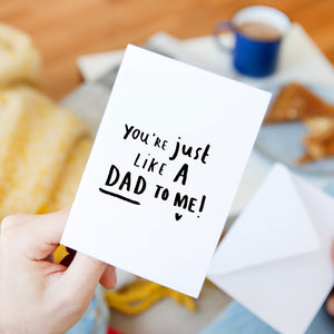 Step Dad 'You're Just Like A Dad To Me' Greeting Card