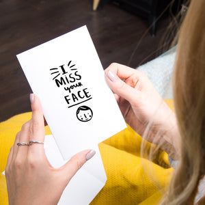 'I Miss Your Face' Greeting Card