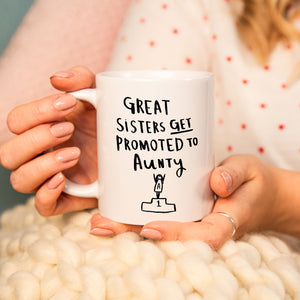 'Great Sisters Get Promoted To Aunty' Mug