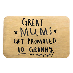'Great Mum's Get Promoted To Grandma/Granny/Nanny' Purse Keepsake