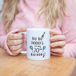 'Hip Hip Hooray It's My 70th Birthday' Mug