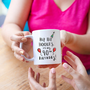 'Hip Hip Hooray It's My 90th Birthday' Mug