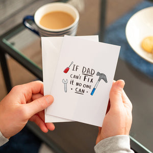 'If Dad Can't Fix It, No One Can!' Greeting Card