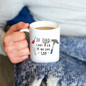 'If Dad Can't Fix It, No One Can!' Mug