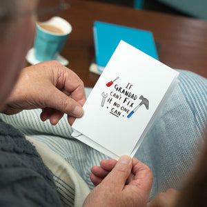 'If Grandad Can't Fix It, No One Can!' Greeting Card