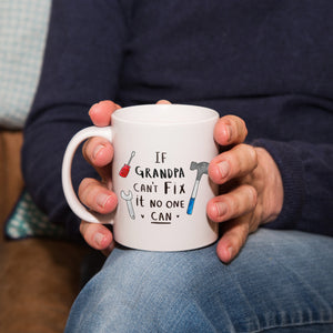 'If Grandad Can't Fix It, No One Can!' Mug