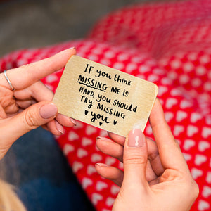 'If You You Think Missing Me Is Hard, You Shoud Try Missing You' Wallet Card