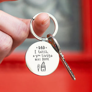 'Dad I Wish You Lived Next Door' Keyring