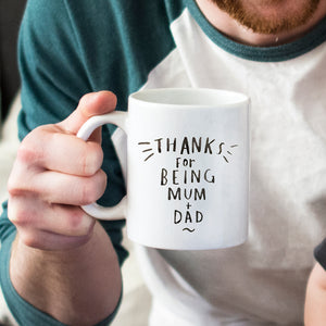 'Thanks For Being Mum And Dad' Mug