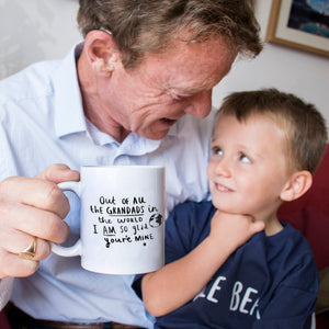 'Grandad I Am So Glad You're Mine' Mug
