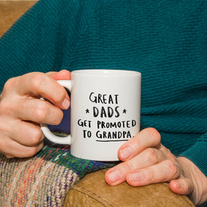 'Great Dads Get Promoted To Grandad' Mug