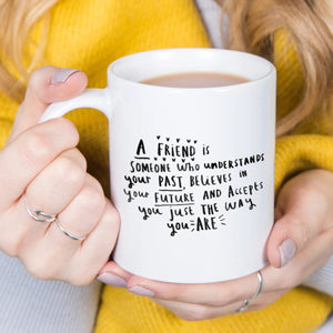 'A Friend Is A Someone Who' Friendship Mug