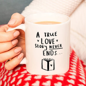 'A True Love Story Never Ends' Mug