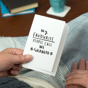 'My Favourite People Call Me Grandpa' Greeting Card