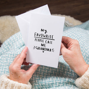 'My Favourite People Call Me Grandma' Greetings Card