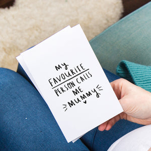 'My Favourite Person Calls Me Mummy' Greetings Card