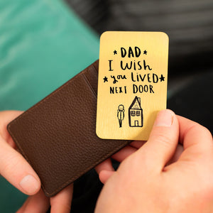 'Dad I Wished You Lived Next Door' Keepsake Wallet Card