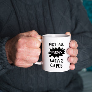 'Not all heroes wear capes' Mug