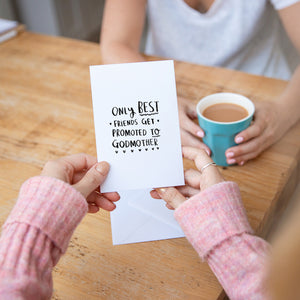'Only Best Friends Get Promoted To Godmother' Card