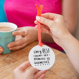 'Best Friends Get Promoted To Godmother' Keepsake