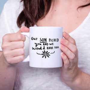 'Our Son Picked You' Daughter In Law Mug