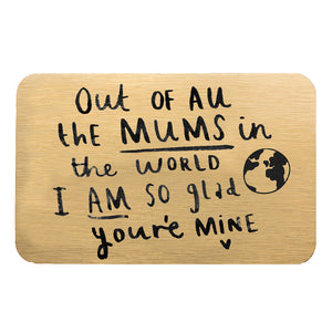 'Mum I Am So Glad You're Mine' Purse Card