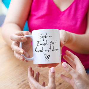 Personalised 'I Wish You Lived Next Door' Mug