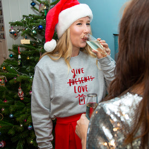'Give Love Not Presents' Christmas Jumper Sweatshirt