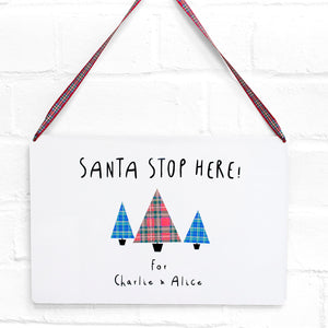 'Santa Stop Here' Personalised Christmas Sign