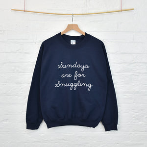 Sundays Are For Snuggling Sweatshirt Jumper