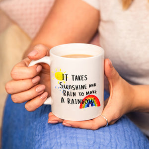 'It Takes Sunshine And Rain To Make A Rainbow' Mug