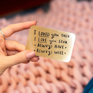 'I Loved You Then, Love You Still' Wallet Card