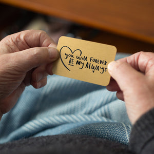 'You Will Forever Be My Always' Keepsake Wallet Card