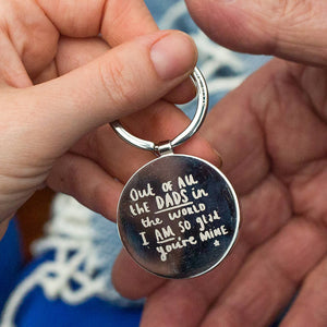 'Dad I Am So Glad You're Mine' Circle Keyring