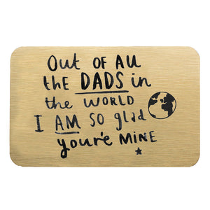 'Dad I Am So Glad You're Mine' Wallet Card