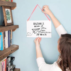 'Distance Means Little' Long Distance Relationship Sign