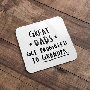 'Great Dads Get Promoted To Grandpa' Coaster