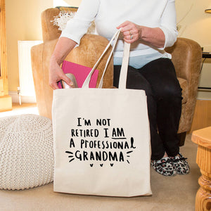 'I Am Not Retired, I Am A Professional Grandma' Bag