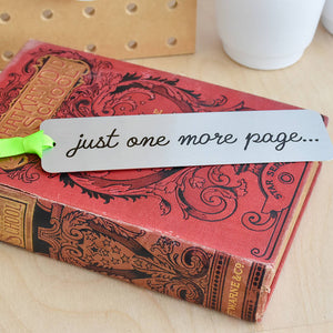 'Just One More Page' Metal Bookmark