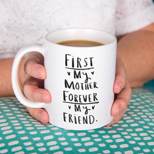 'First My Mother Forever My Friend' Mug