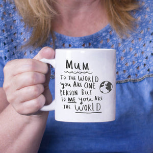 'Mum, To Me You're The World' Mother's Day Mug