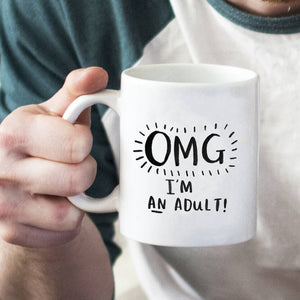 'Omg I Am An Adult' 18th Birthday Mug