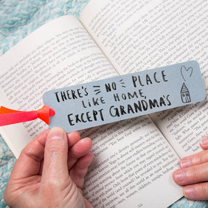 'There's No Place Like Home Except Grandma's' Bookmark