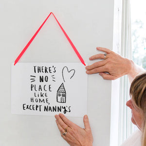 'There's No Place Like Home Except Grandma's' Sign