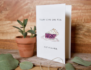 Today Is No Day For Just A Sliver - birthday, anniversary, engagement, bachelorette, baby shower card